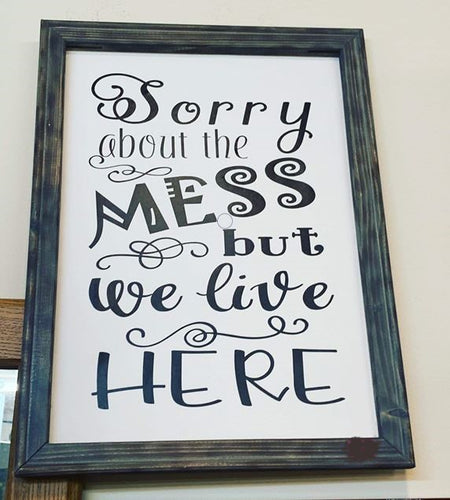 SORRY FOR THE MESS wood and canvas wall decor