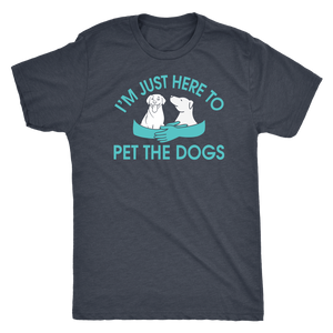"""I'm Just Here To Pet The Dogs"" Men's Triblend T-Shirt"