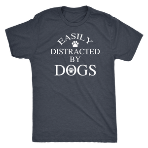 """Easily Distracted By Dogs"" Men's Triblend T-Shirt"
