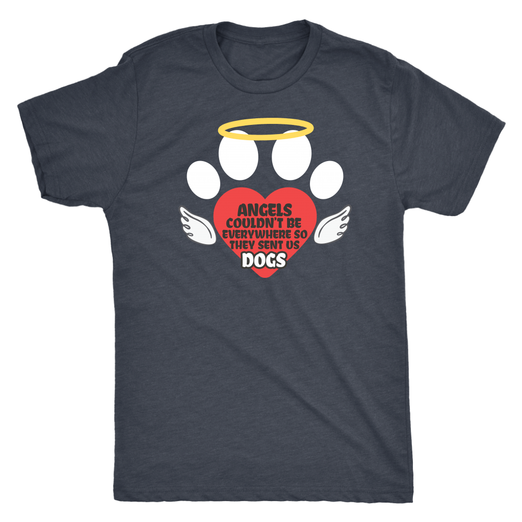 """Angels Couldn't Be Everywhere, So They Sent Us Dogs"" Men's Triblend T-Shirt"
