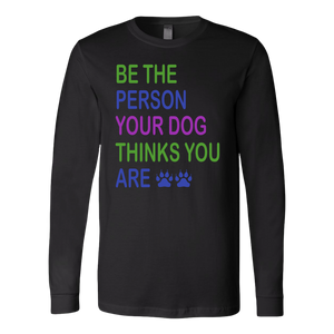 """Be The Person"" Unisex Long Sleeve Shirt"