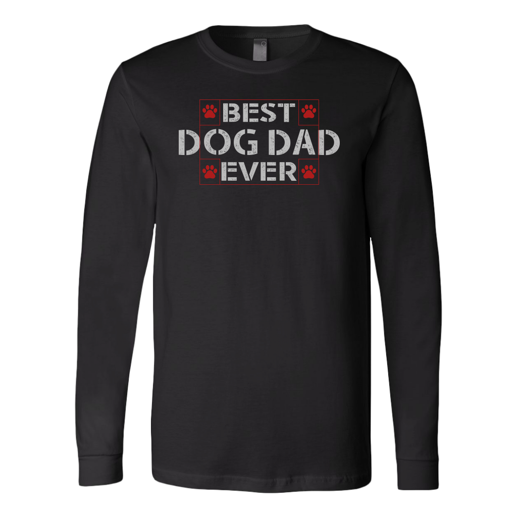 """Best Dog Dad Ever"" Unisex Long Sleeve Shirt"