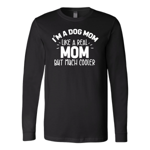 """I'm A Dog Mom"" Unisex Long Sleeve Shirt"