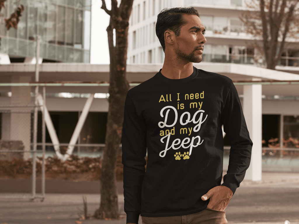 """All I Need Is My Dog And My Jeep"" Unisex Long Sleeve Shirt"