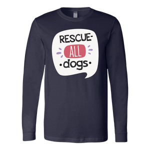 """Rescue All Dogs"" Unisex Long Sleeve Shirt"