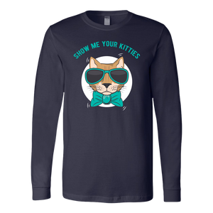 """Show Me Your Kitties"" Unisex Long Sleeve Shirt"