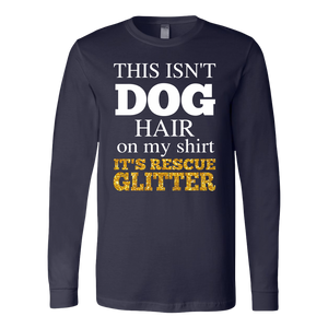 """This Isn't Dog Hair"" Unisex Long Sleeve Shirt"
