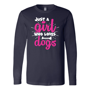 """Just A Girl Who Loves Dogs"" Unisex Long Sleeve Shirt"