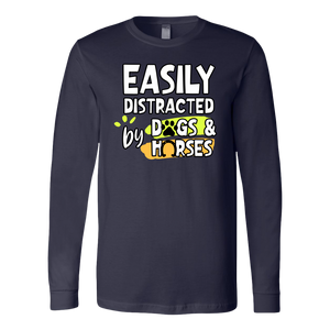 """Easily Distracted By Dogs And Horses"" Unisex Long Sleeve Shirt"