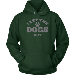 """I Let The Dogs Out"" Unisex Hoodie"