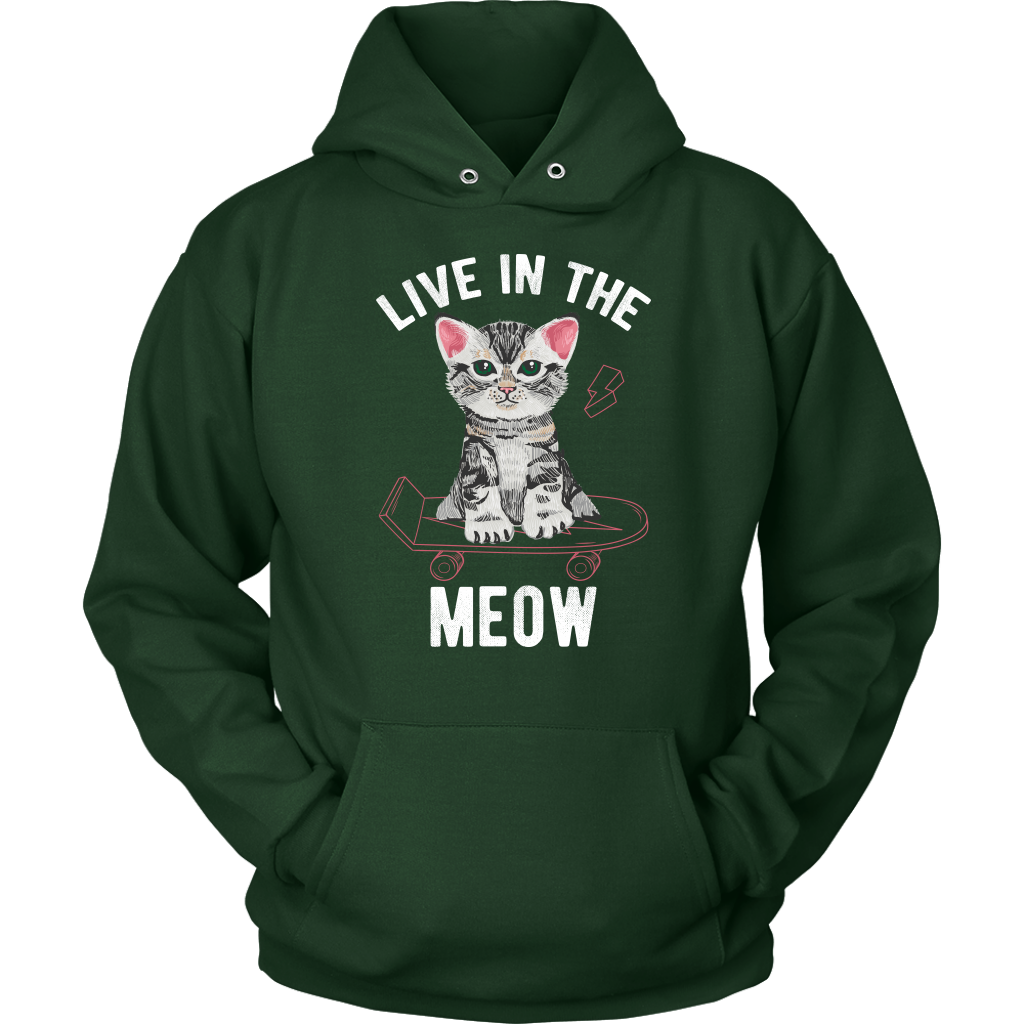 """Live In The Meow"" Unisex Hoodie"