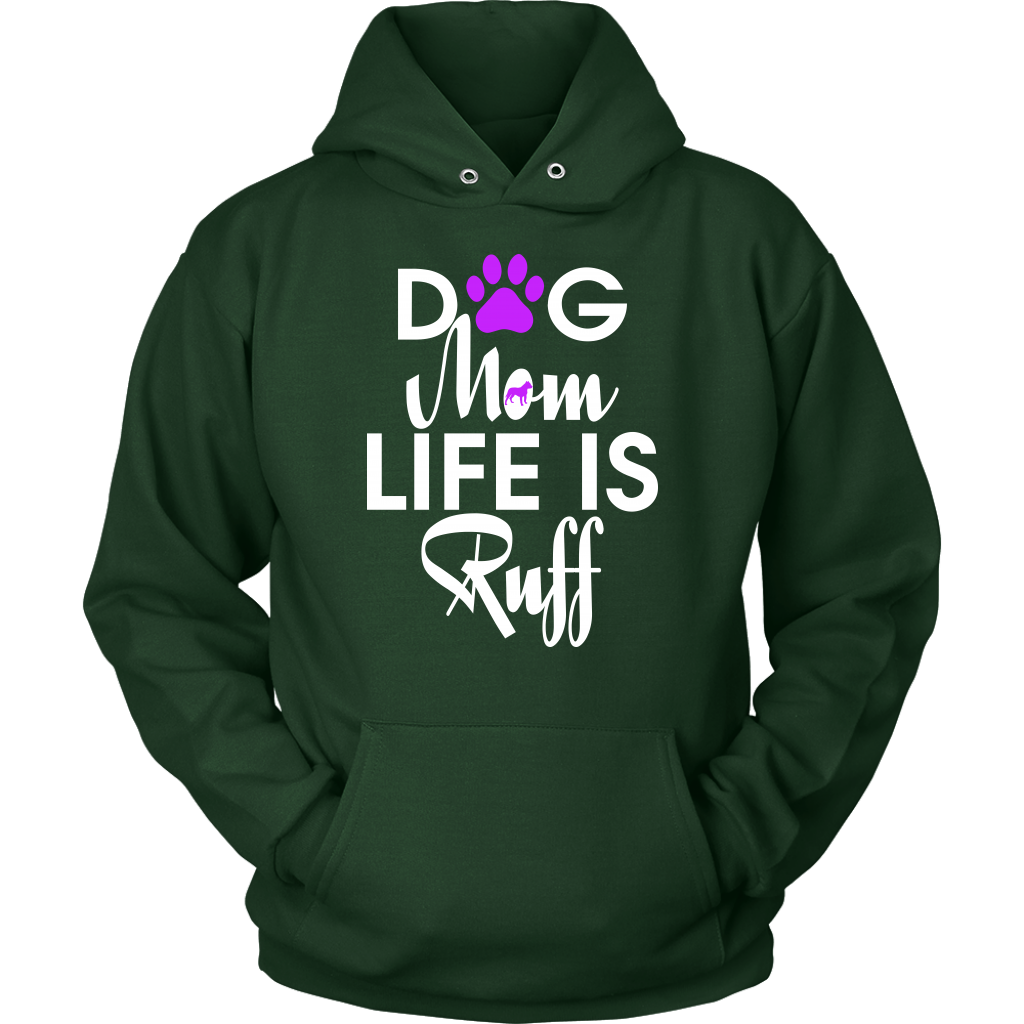 """Dog Mom Life Is Ruff"" Unisex Hoodie"