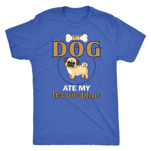 """My Dog Ate My Lesson Plan"" Men's Triblend T-Shirt"