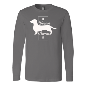 """Weenie Mama"" Unisex Long Sleeve Shirt"