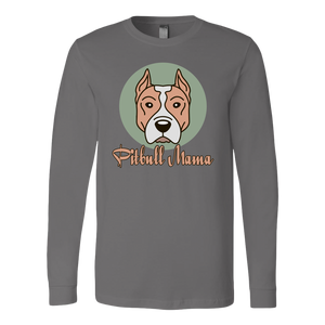 """Pitbull Mama"" Unisex Long Sleeve Shirt"