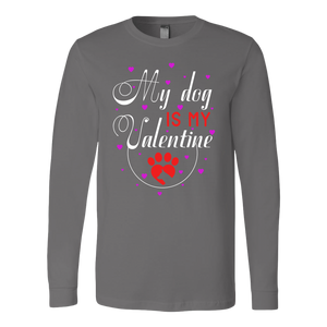 """My Dog Is My Valentine"" Unisex Long Sleeve Shirt"