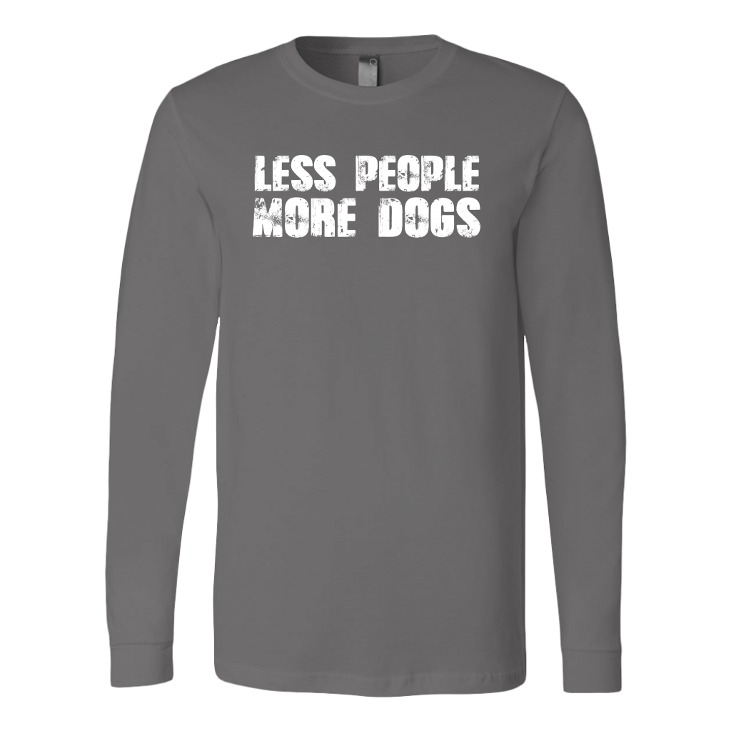 """Less People More Dogs"" Unisex Long Sleeve Shirt"