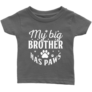 """My Big Brother Has Paws"" Infant/Toddler T-Shirt"