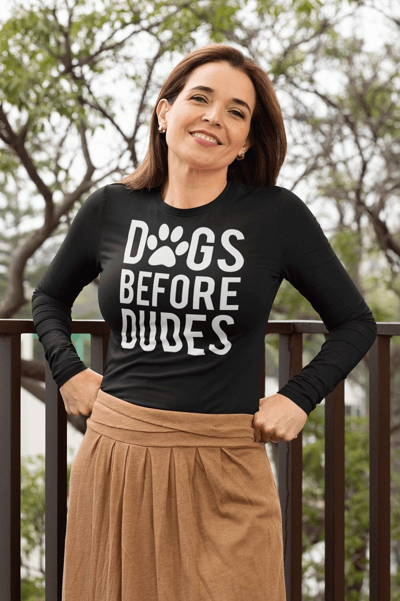 """Dogs Before Dudes"" Unisex Long Sleeve Shirt"