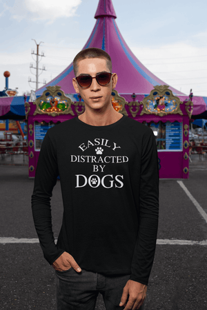 """Easily Distracted By Dogs"" Unisex Long Sleeve Shirt"