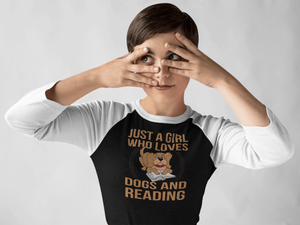 """Just A Girl Who Loves Dogs And Reading"" Unisex Raglan Shirt"