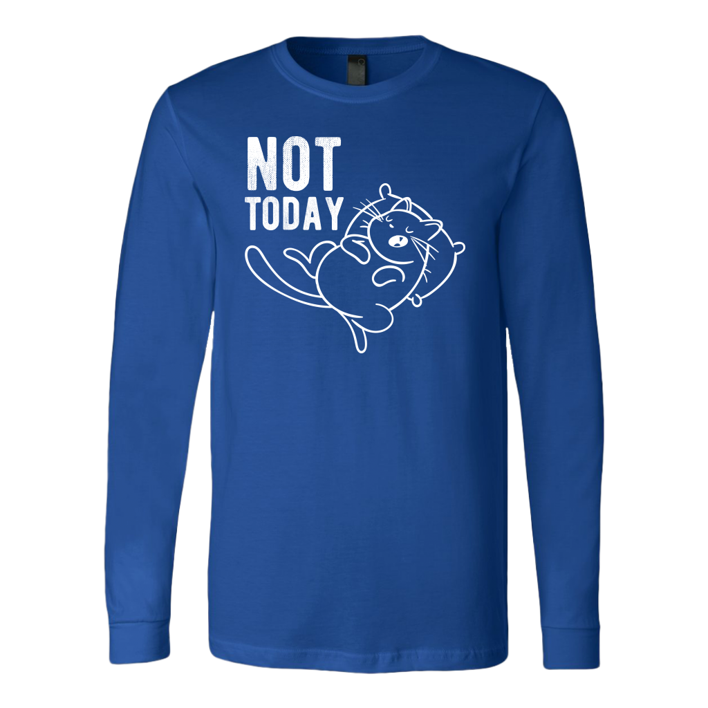 """Not Today"" Unisex Long Sleeve Shirt"