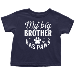 """My Big Brother Has Paws"" Toddler T-Shirt"
