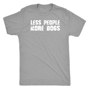 """Less People More Dogs"" Men's Triblend T-Shirt"