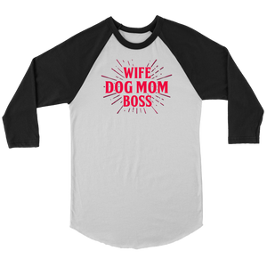 """Wife Dog Mom Boss"" Unisex Raglan Shirt"