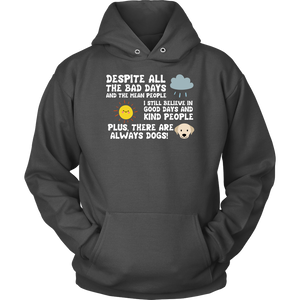 """There Are Always Dogs"" Unisex Hoodie"