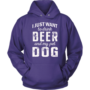 """I Just Want To Drink Beer"" Unisex Hoodie"
