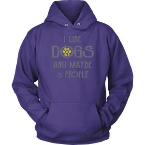 """I Like Dogs And Maybe 3 People"" Unisex Hoodie"