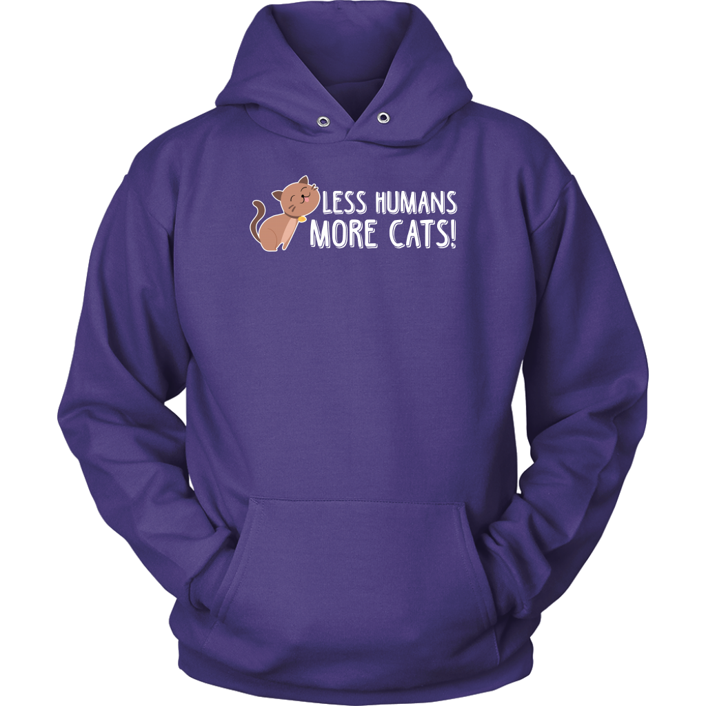 """Less Humans, More Cats"" Unisex Hoodie"