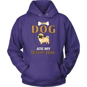 """My Dog Ate My Lesson Plan"" Unisex Hoodie"