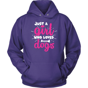 """Just A Girl Who Loves Dogs"" Unisex Hoodie"