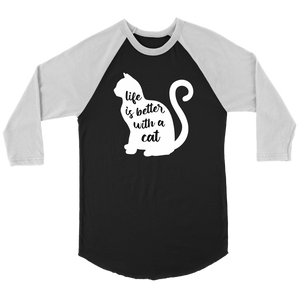 """Life Is Better With A Cat"" Unisex Raglan Shirt"