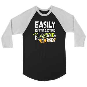 """Easily Distracted By Dogs And Horses"" Unisex Raglan Shirt"