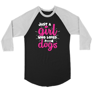 """Just A Girl Who Loves Dogs"" Unisex Raglan Shirt"