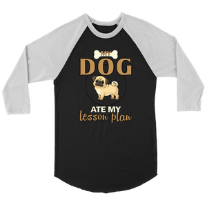 """My Dog Ate My Lesson Plan"" Unisex Raglan Shirt"