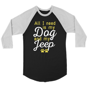 """All I Need Is My Dog And My Jeep"" Unisex Raglan Shirt"
