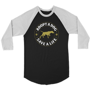 """Adopt A Dog Save A Life"" Unisex Raglan Shirt"