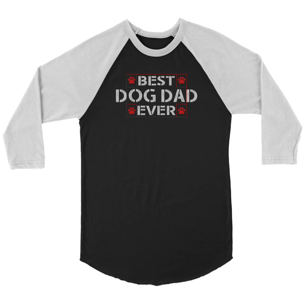 """Best Dog Dad Ever"" Unisex Raglan Shirt"