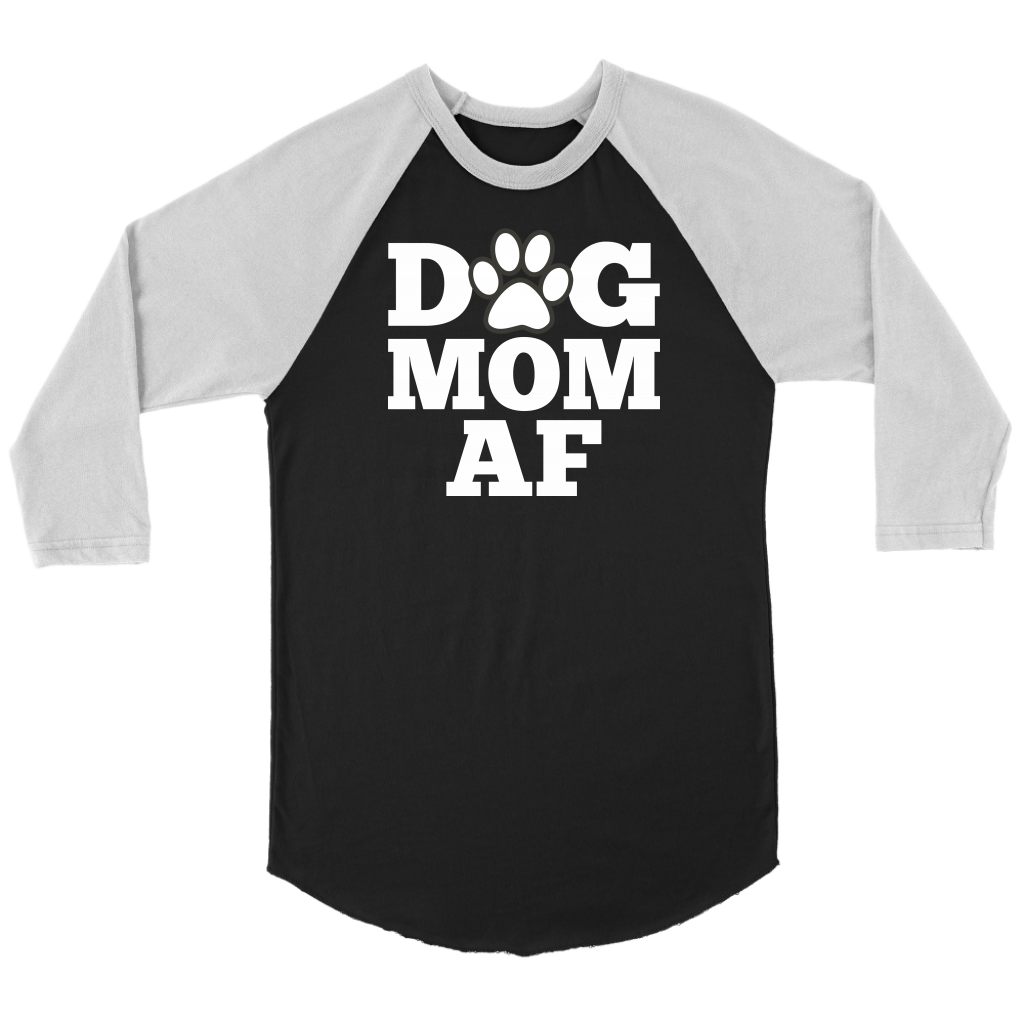 """Dog Mom AF"" Unisex Raglan Shirt"