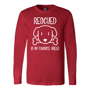 """Rescued Is My Favorite Breed"" Unisex Long Sleeve Shirt"