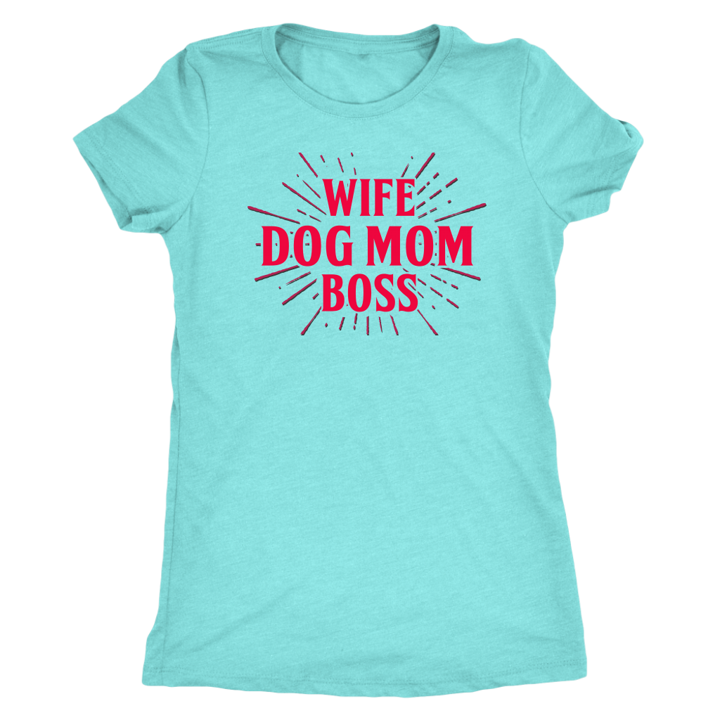 """Wife Dog Mom Boss"" Women's Triblend T-Shirt"
