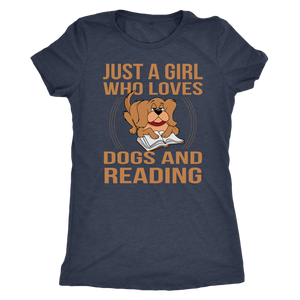 """Just A Girl Who Loves Dogs And Reading"" Women's Triblend T-Shirt"