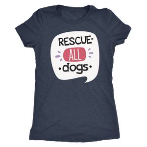 """Rescue All Dogs"" Women's Triblend T-Shirt"