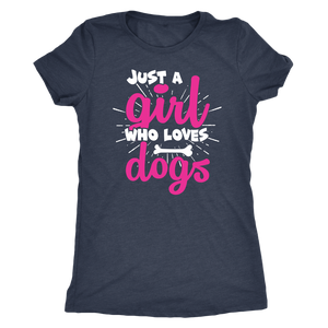 """Just A Girl Who Loves Dogs"" Women's Triblend T-Shirt"