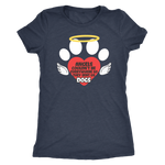 """Angels Couldn't Be Everywhere, So They Sent Us Dogs"" Women's Triblend T-Shirt"