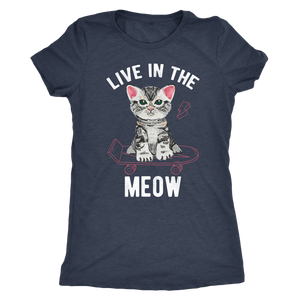 """Live In The Meow"" Women's Triblend T-Shirt"